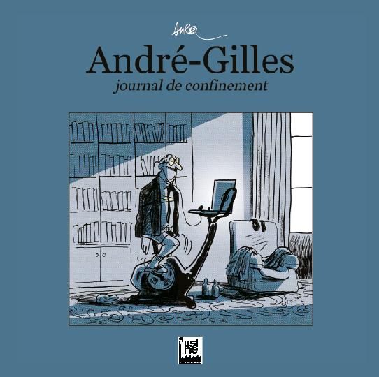 """""""ANDRÉ-GILLES, JOURNAL DE CONFINEMENT"""""""