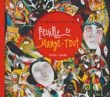Pochette La fabuleuse histoire de Feuille & Mange-Tout - Aurélia GRANDIN