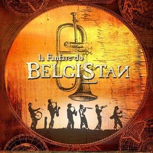 pochette La Fanfare du Belgistan - Fanfare du Belgistan (la)