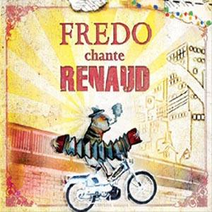 Pochette Fredo chante Renaud (RUPTURE) - Fredo