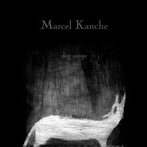 pochette Dog songe - Marcel Kanche