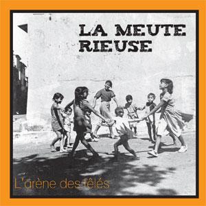 pochette L'arène des fêlés - Meute Rieuse (la)