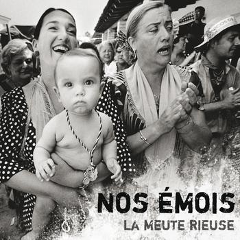 pochette Nos émois - Meute Rieuse (la)