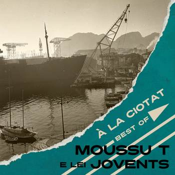 Pochette A La Ciotat (Best of) - Moussu T & Lei Jovents