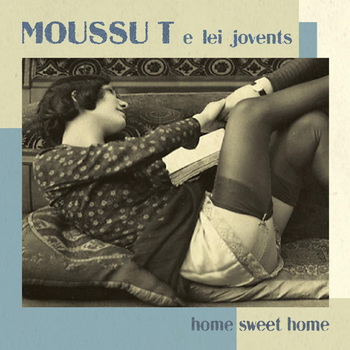 Pochette Home sweet home - Moussu T & Lei Jovents