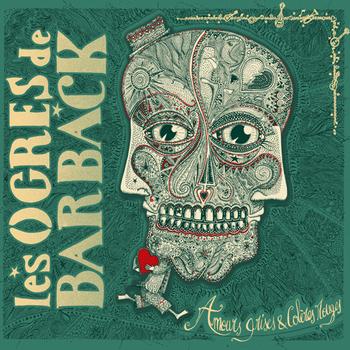 pochette Amours grises & colères rouges - Ogres de Barback (les)