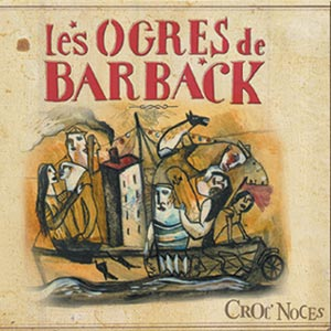 pochette Croc' noces - Ogres de Barback (les)
