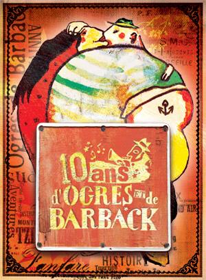 pochette 10 ans d'Ogres et de Barback - Ogres de Barback (les)