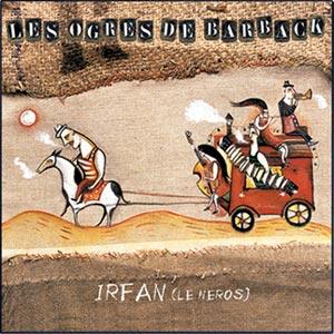 pochette Irfan, le héros - Ogres de Barback (les)