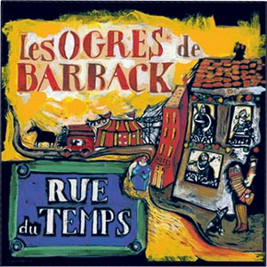 pochette Rue du Temps - Ogres de Barback (les)