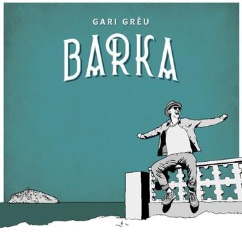 Pochette Barka - Gari Grèu